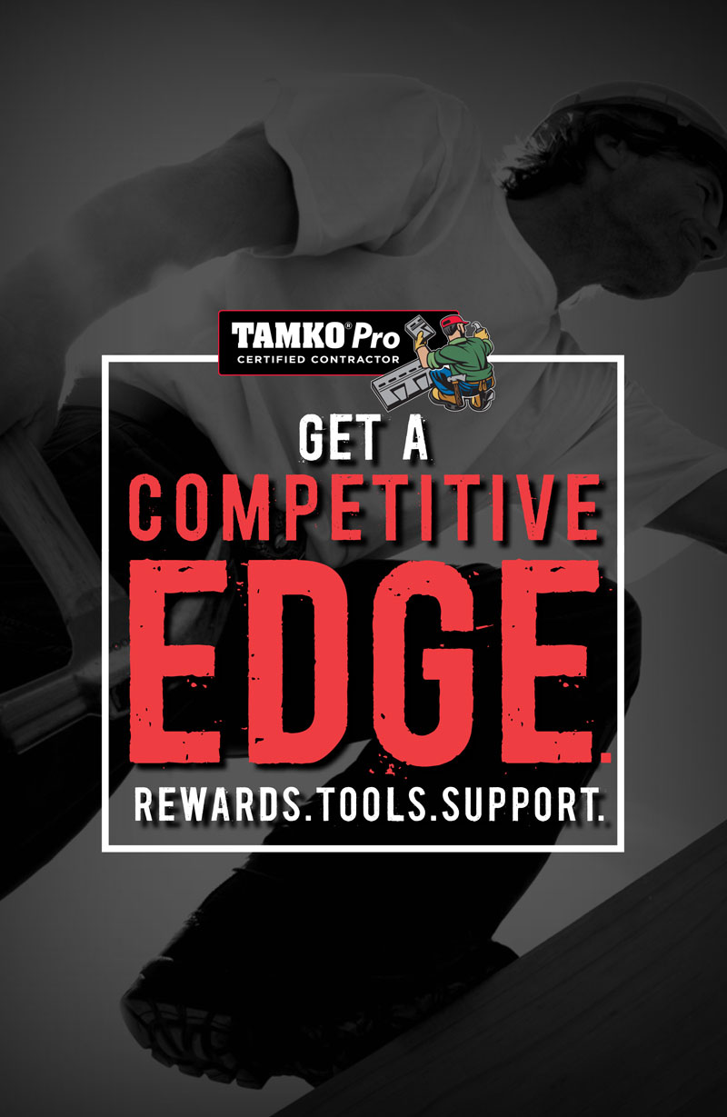 TAMKO Pro - Get a Competitive Edge - Rewards, Tools, Support