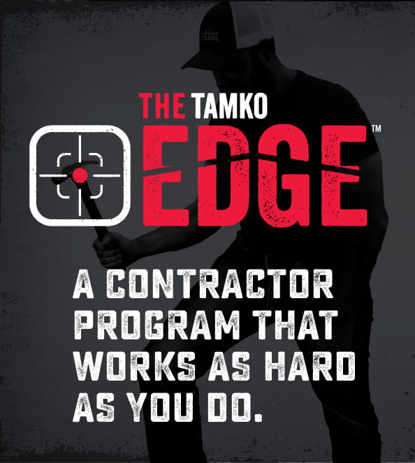 The TAMKO Edge - A Contractor Program That Works As Hard As You Do